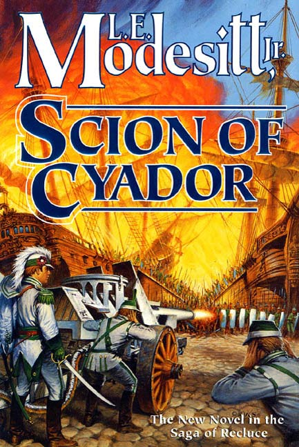 Scion of Cyador By: L. E. Modesitt