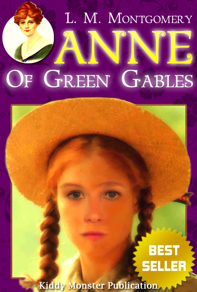 Anne of Green Gables By L. M. Montgomery By: L. M. Montgomery