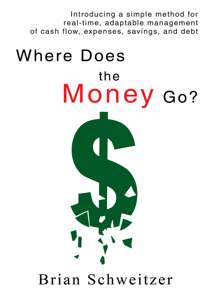 Where Does the Money Go? By: Brian Schweitzer
