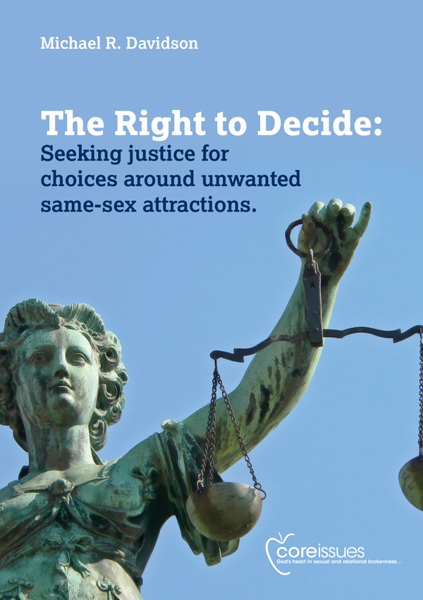 The Right to Decide: Seeking justice for choices around unwanted same-sex attractions.