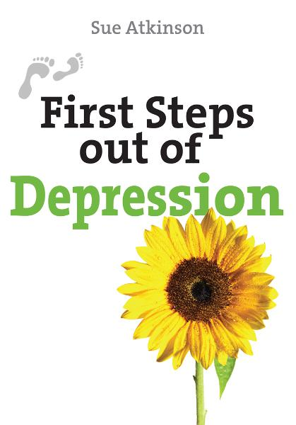 First Steps Out of Depression  By: Sue Atkinson