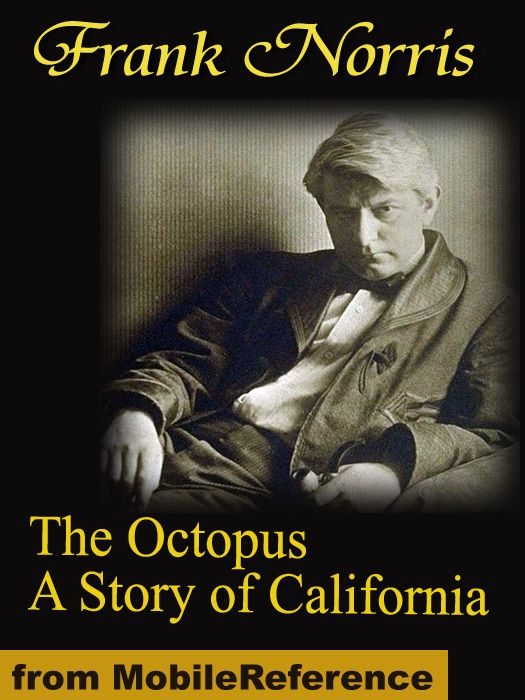 The Octopus: A Story Of California  (Mobi Classics)