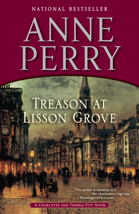 Treason at Lisson Grove By: Anne Perry