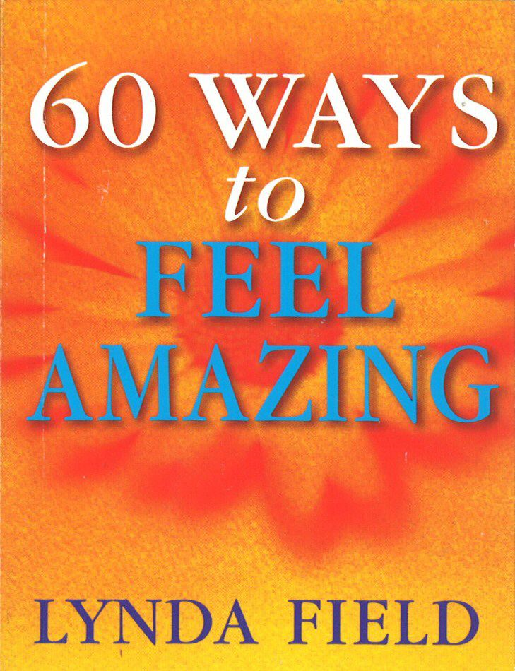 60 Ways To Feel Amazing