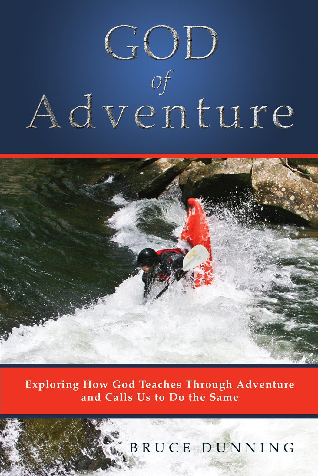 God of Adventure By: Bruce Dunning