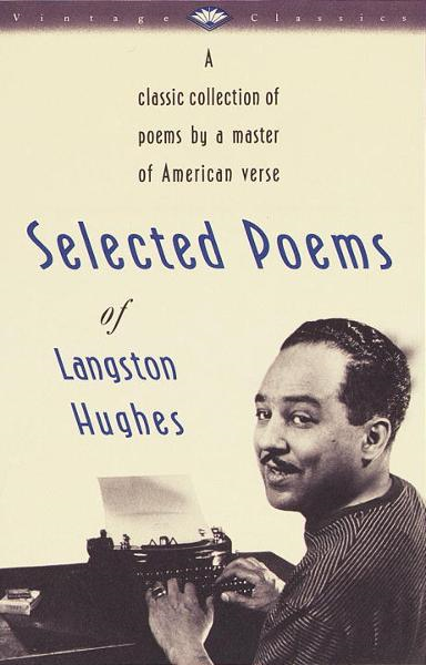 Selected Poems of Langston Hughes By: Langston Hughes