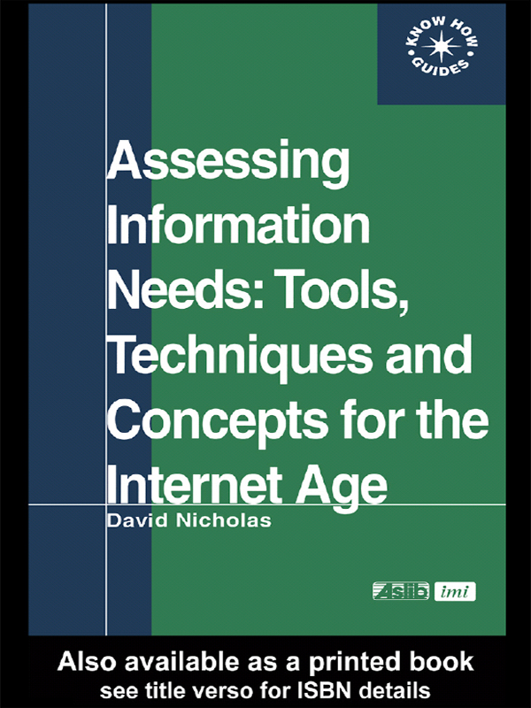 Assessing Information Needs Tools,  Techniques and Concepts for the Internet Age