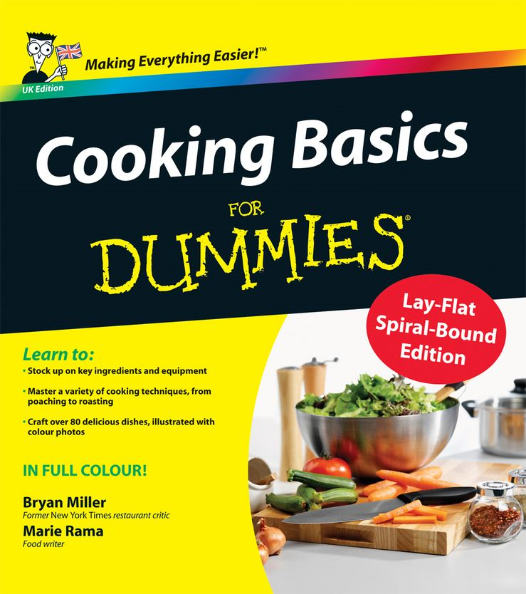 Cooking Basics For Dummies By: Bryan Miller,Marie Rama