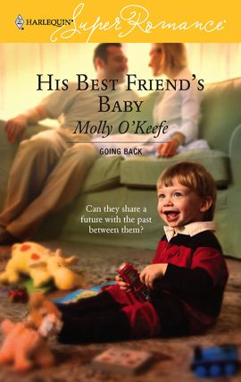 His Best Friend's Baby By: Molly O'Keefe