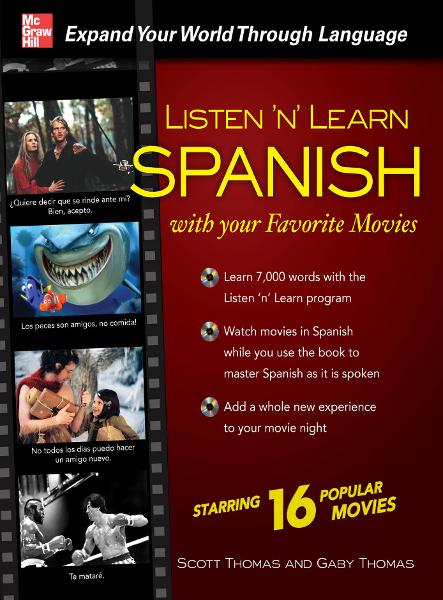 Listen 'n' Learn Spanish with Your Favorite Movies By: Gaby Thomas,Scott Thomas