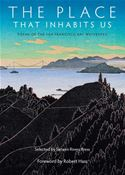 download The Place That Inhabits Us: Poems of the San Francisco Bay Watershed book