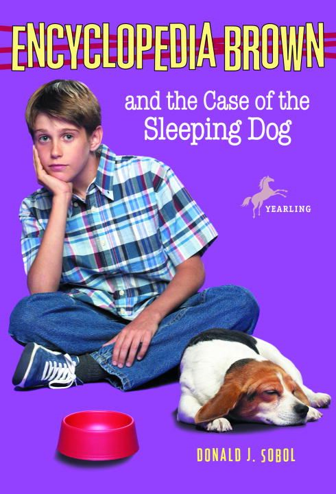 Encyclopedia Brown and the Case of the Sleeping Dog By: Donald J. Sobol,Warren Chang