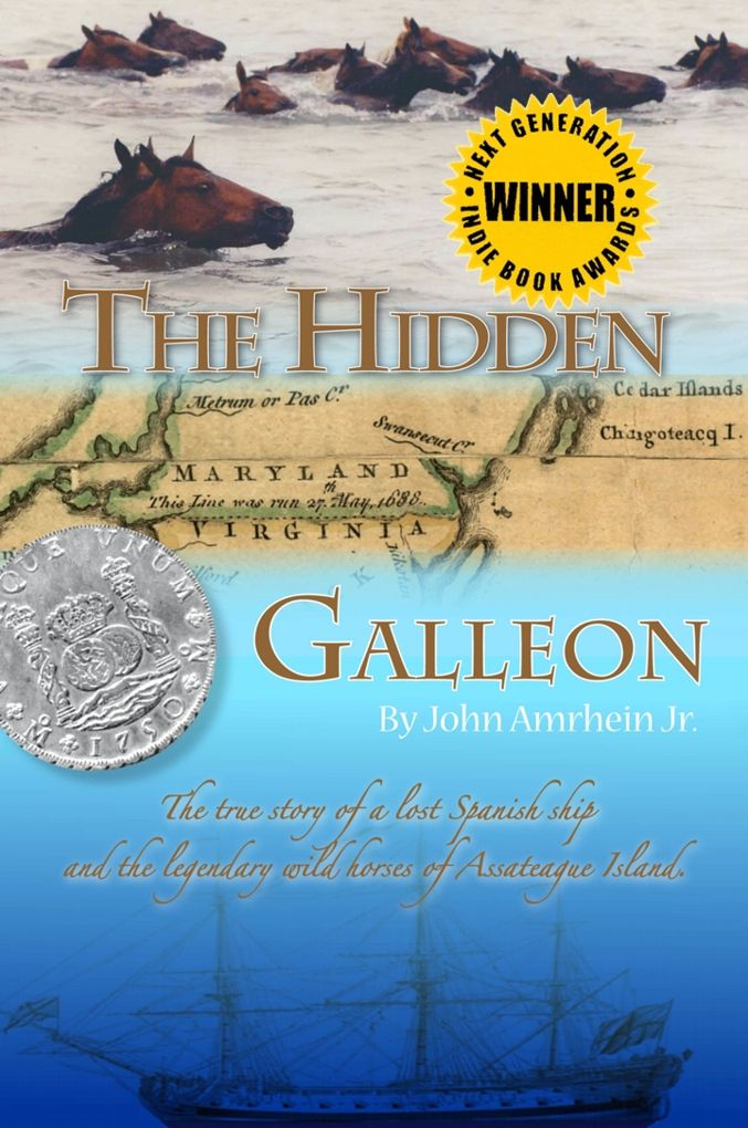 The Hidden Galleon: The true story of a lost Spanish Ship and the wild horses of Assateague Island