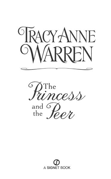 The Princess and the Peer By: Tracy Anne Warren