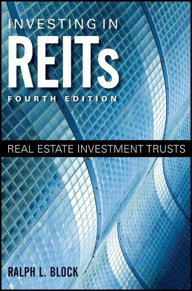 Investing in REITs By: Ralph L. Block