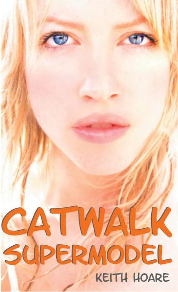 Catwalk Supermodel By: Keith Hoare