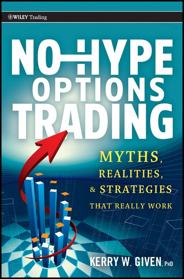 No-Hype Options Trading By: Kerry Given