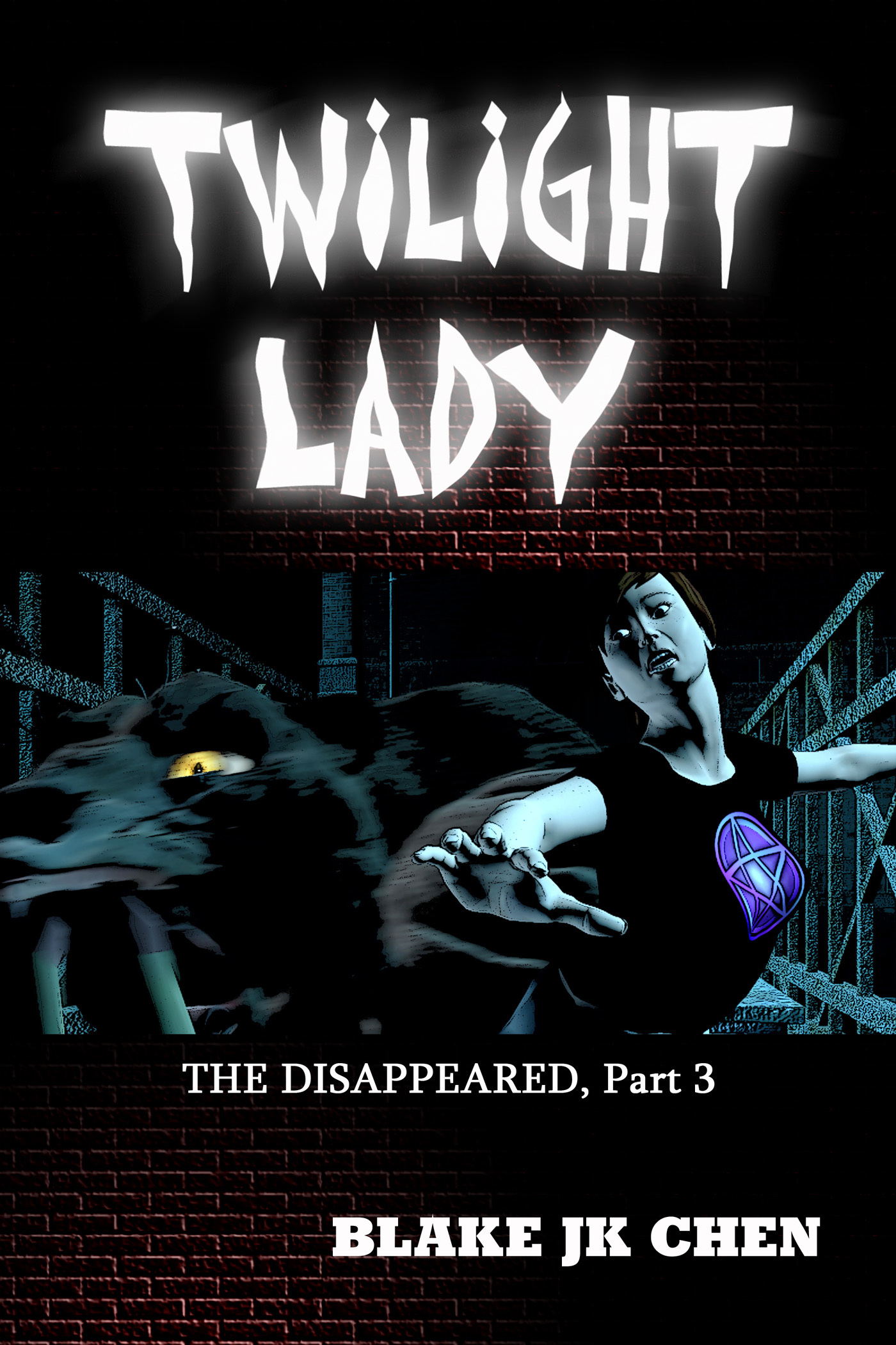 Twilight Lady: The Disappeared #3 By: Blake JK Chen