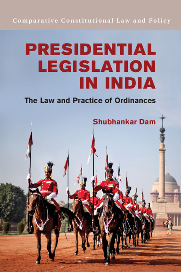 Presidential Legislation in India The Law and Practice of Ordinances