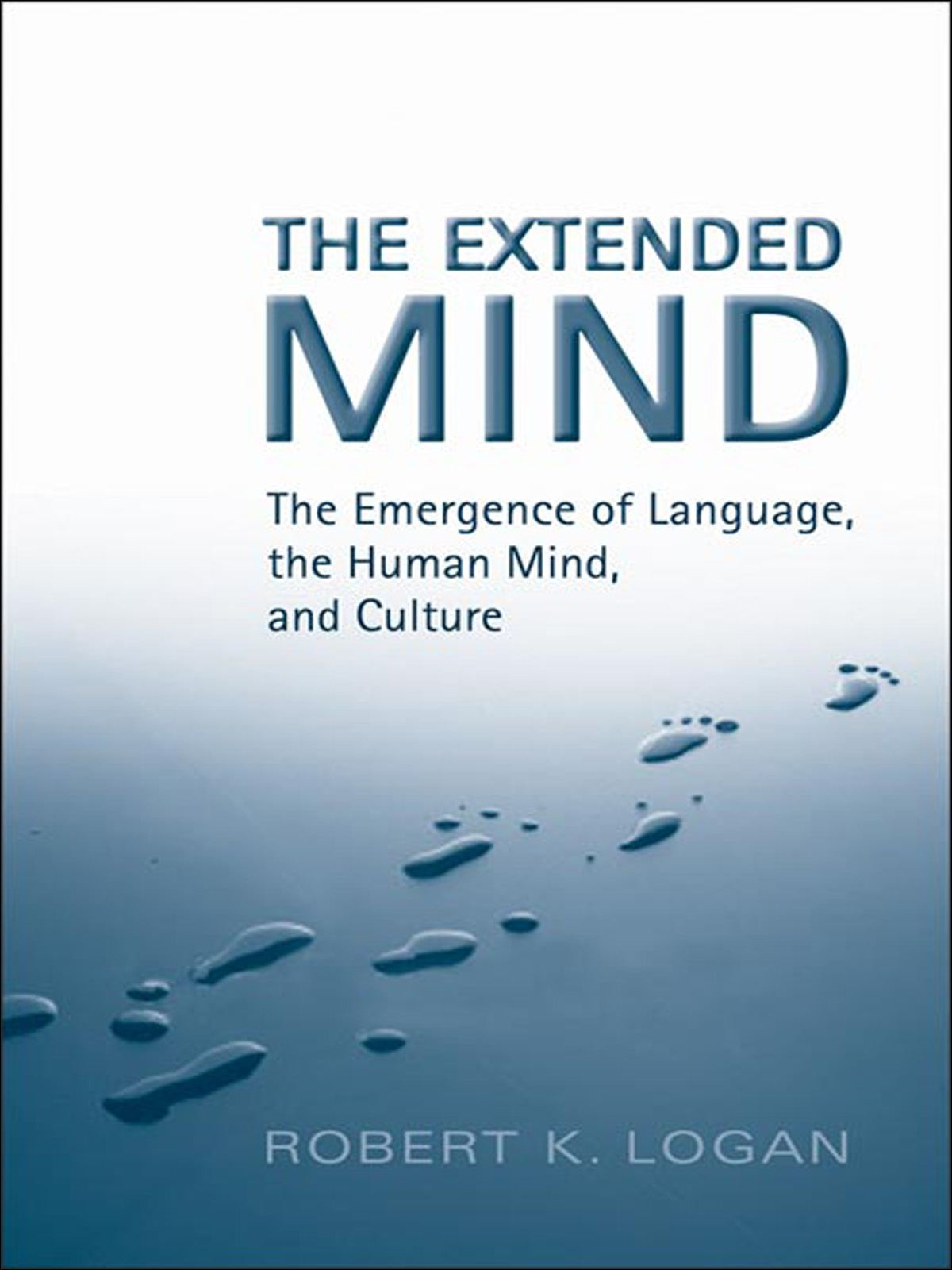 The Extended Mind By: Robert K.  Logan