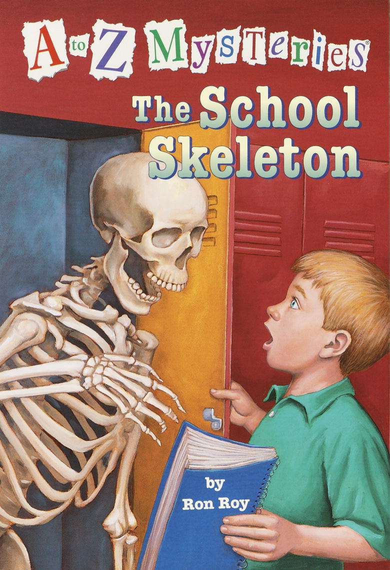 A to Z Mysteries: The School Skeleton By: Ron Roy,John Steven Gurney