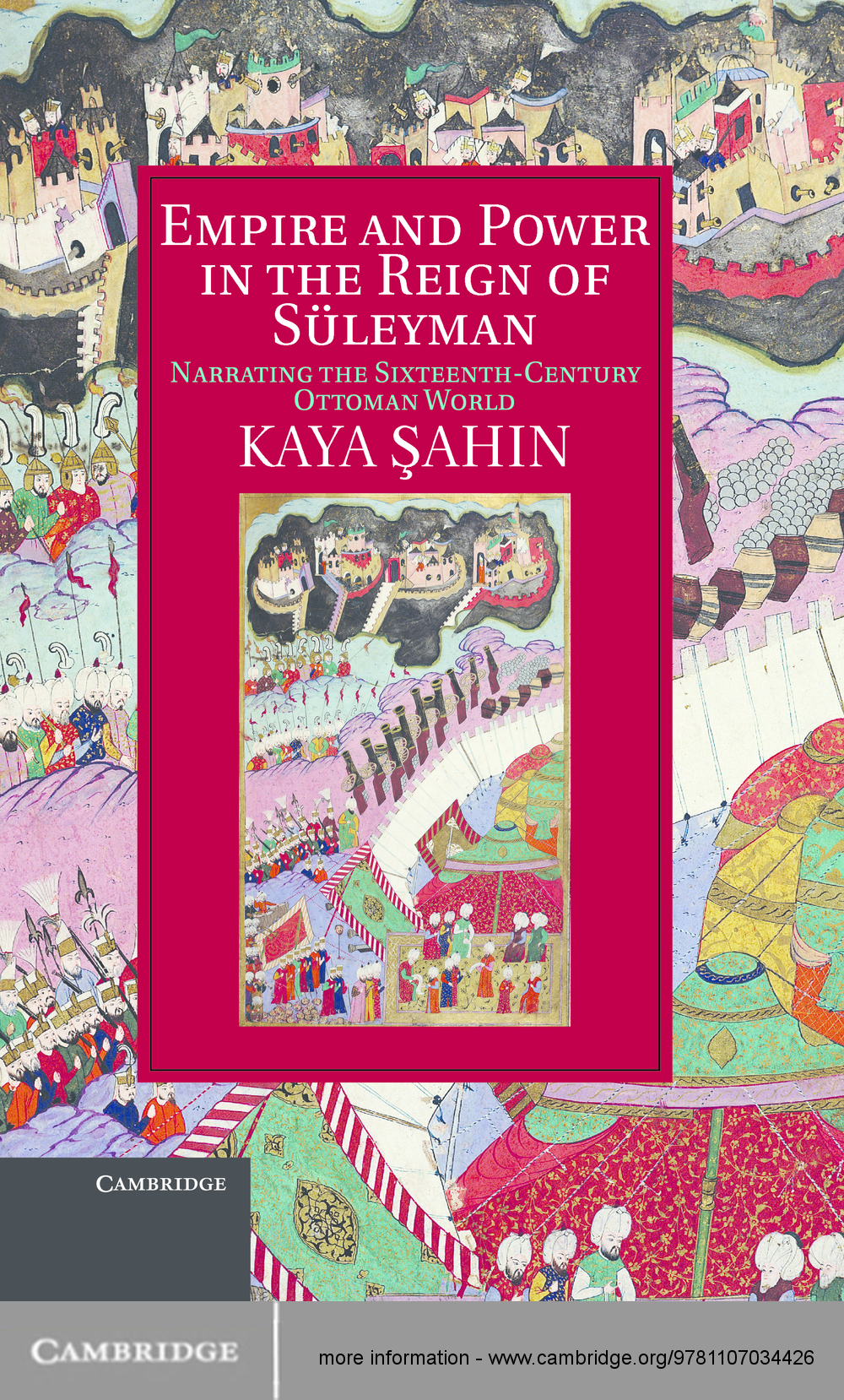 Empire and Power in the Reign of S�leyman Narrating the Sixteenth-Century Ottoman World