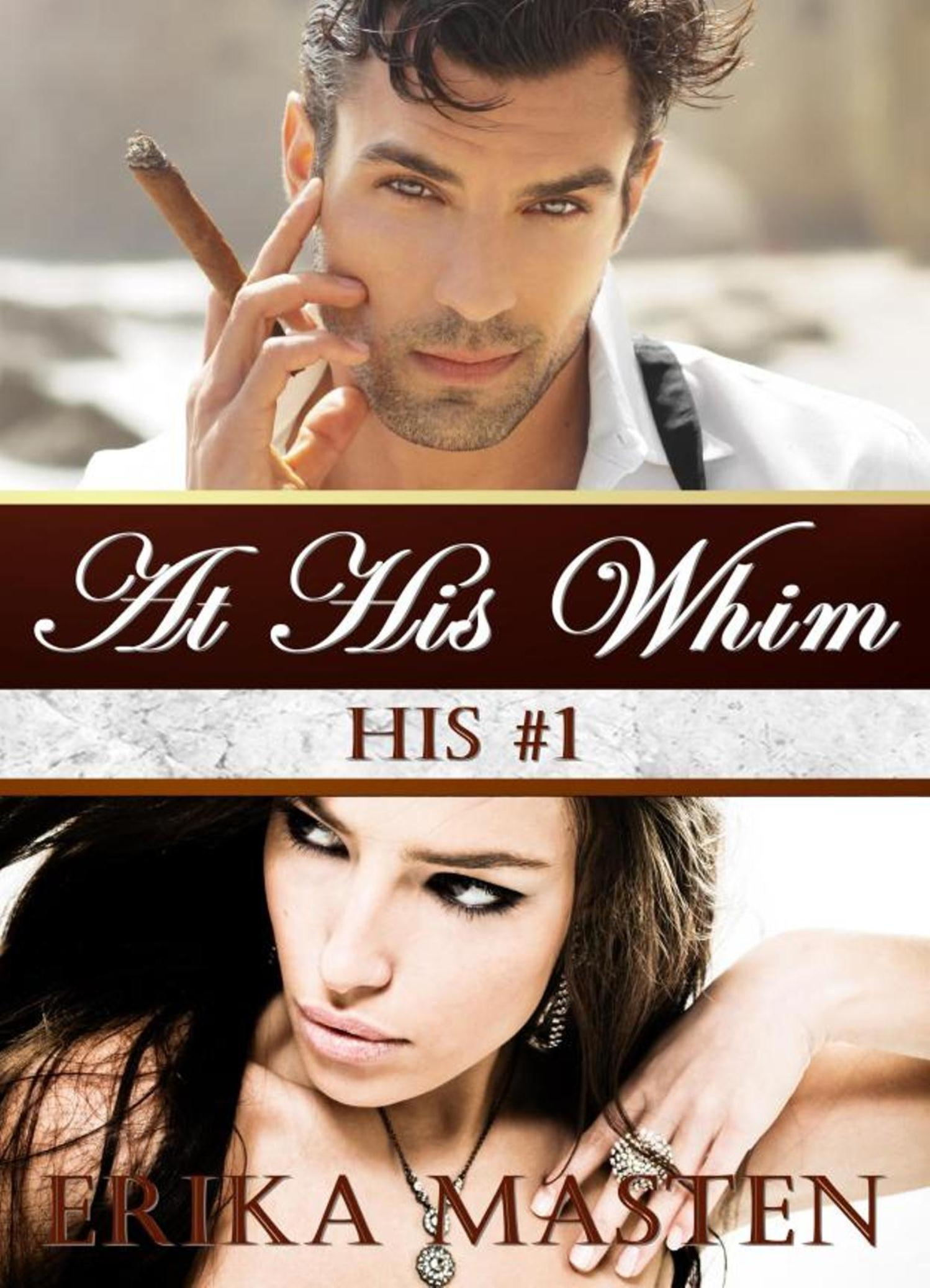 At His Whim: His #1 (A Billionaire Domination Serial)