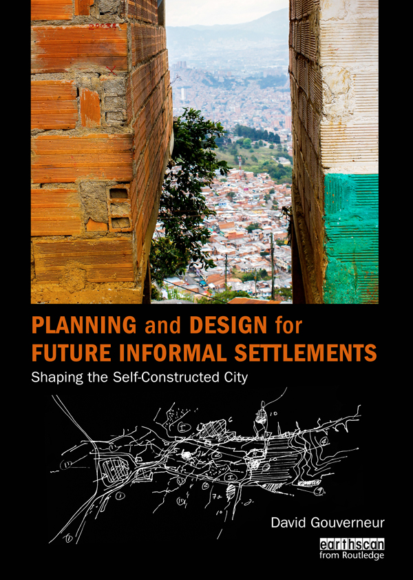 Planning and Design for Future Informal Settlements Shaping the Self-Constructed City