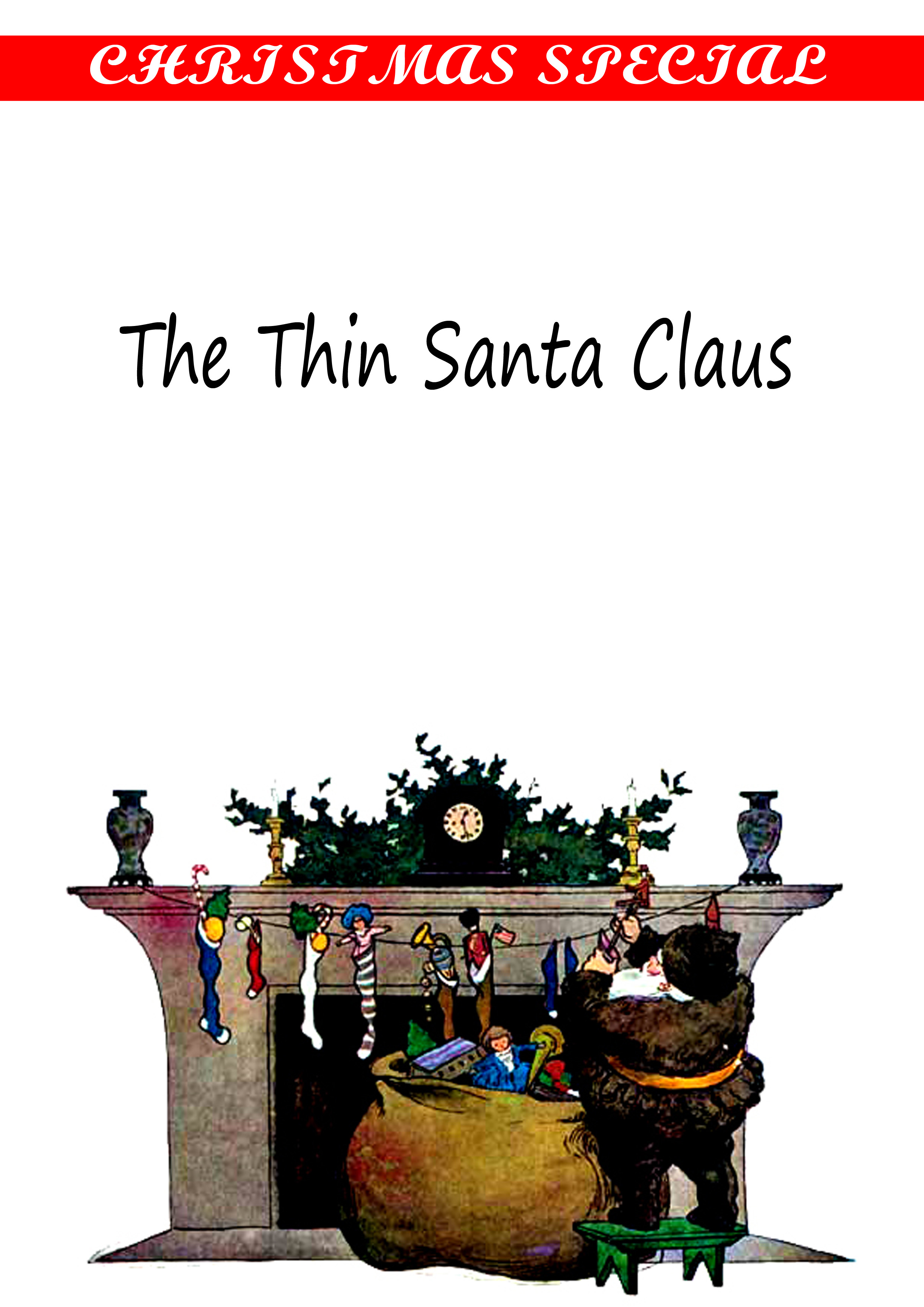 The Thin Santa Claus By: Ellis Parker Butler