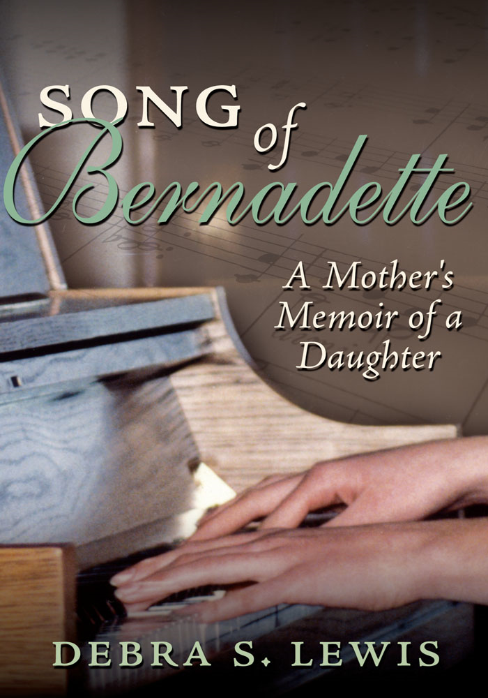 Song Of Bernadette By: Debra S. Lewis