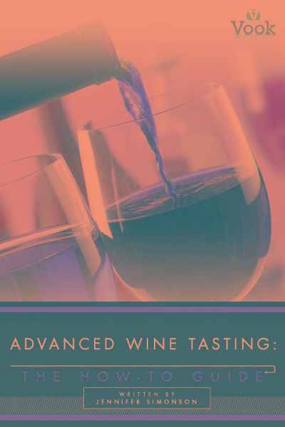 Advanced Wine Tasting: The How-To Guide