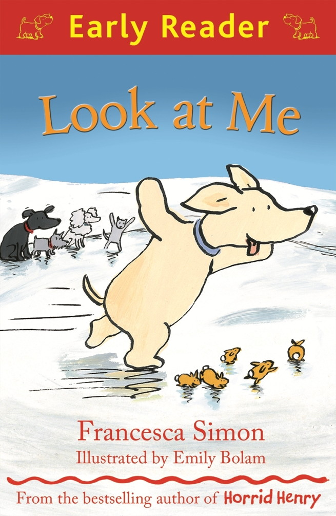 Look at Me (Early Reader) By: Francesca Simon,Emily Bolam