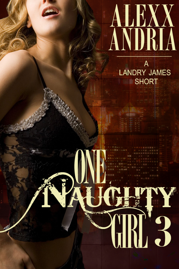 Alexx Andria - One Naughty Girl 3 (Spy Erotica)