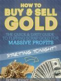 online magazine -  How to Buy & Sell Gold: The Quick & Dirty Guide to Flipping Scrap Gold For Massive Profits .. Starting Tonight!