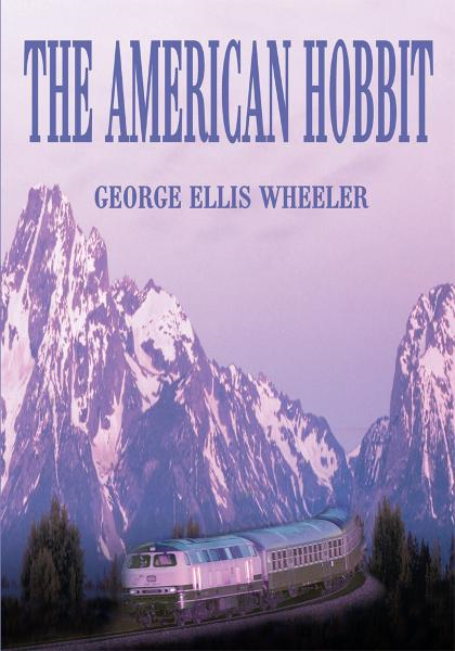 The American Hobbit By: George Wheeler