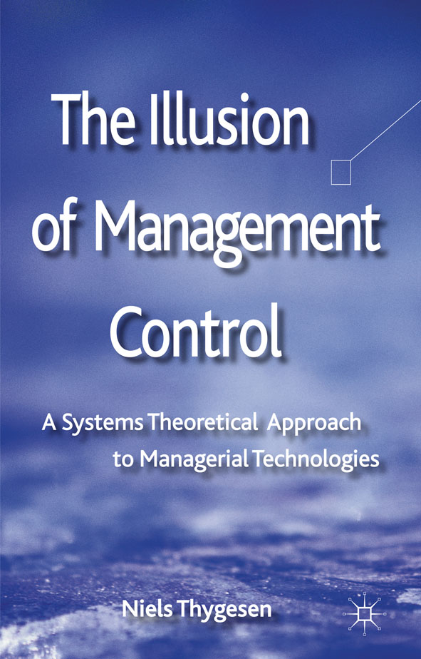 The Illusion of Management Control A Systems Theoretical Approach to Managerial Technologies