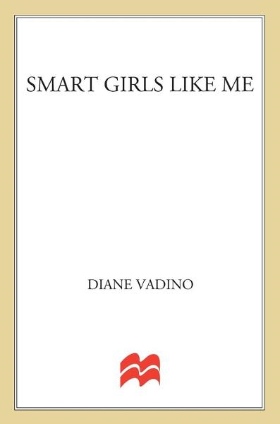 Smart Girls Like Me By: Diane Vadino