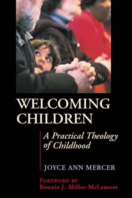 Welcoming children: a practical theology of childhood