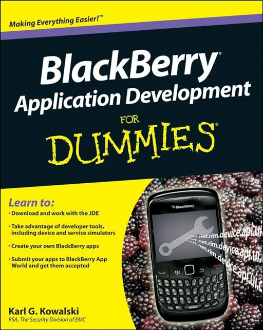 BlackBerry Application Development For Dummies By: Karl G. Kowalski