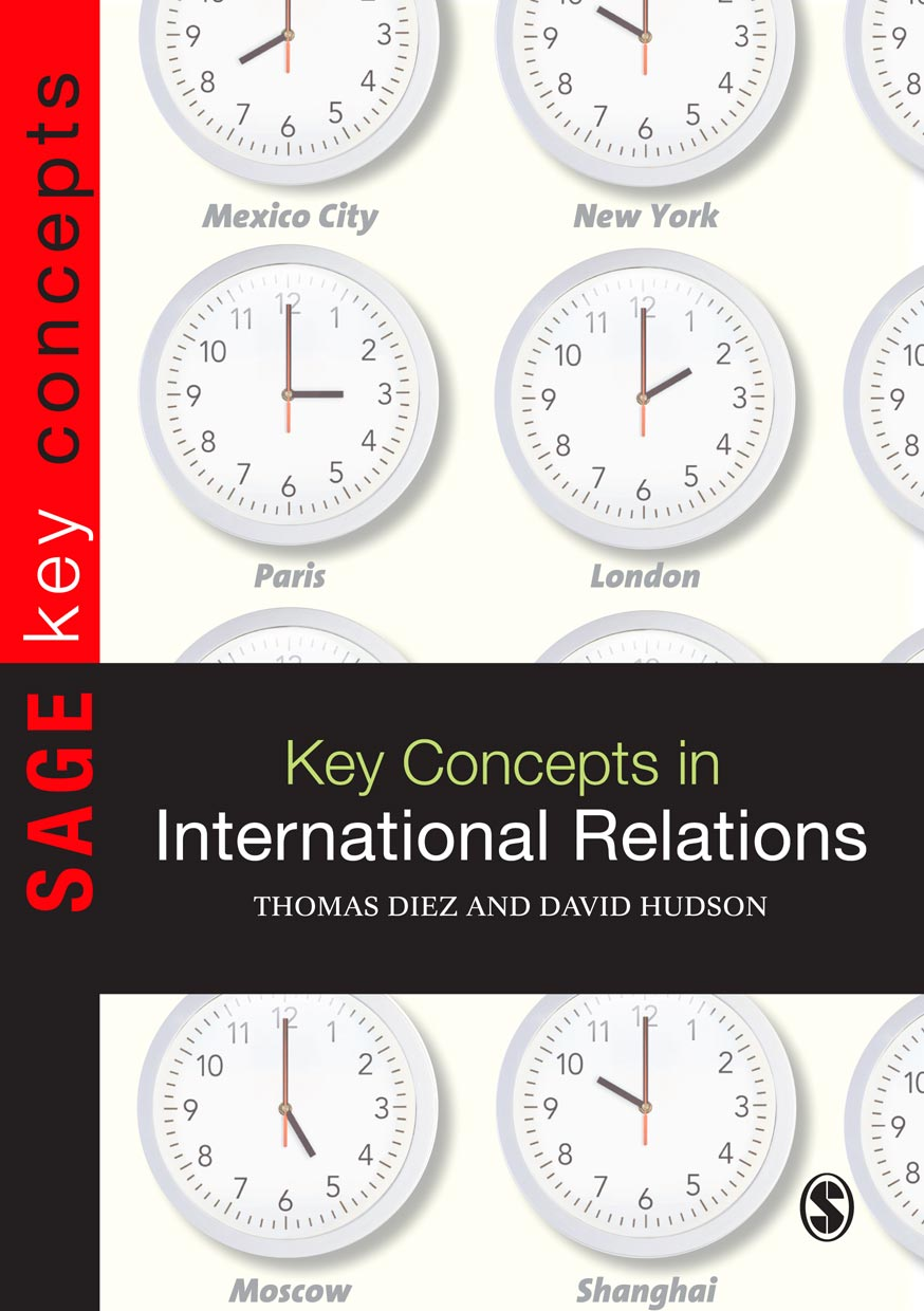 Key Concepts in International Relations By: Aleksandra Fernandes da Costa,Dr Thomas Diez,Ingvild Bode