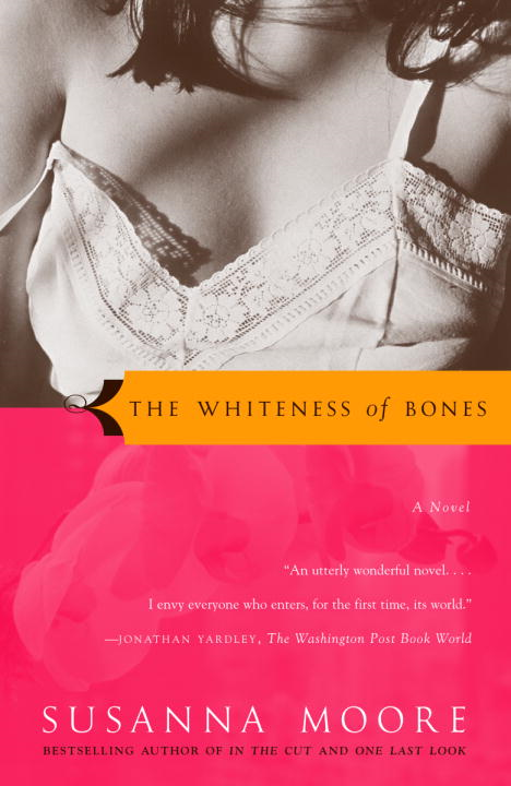 The Whiteness of Bones By: Susanna Moore