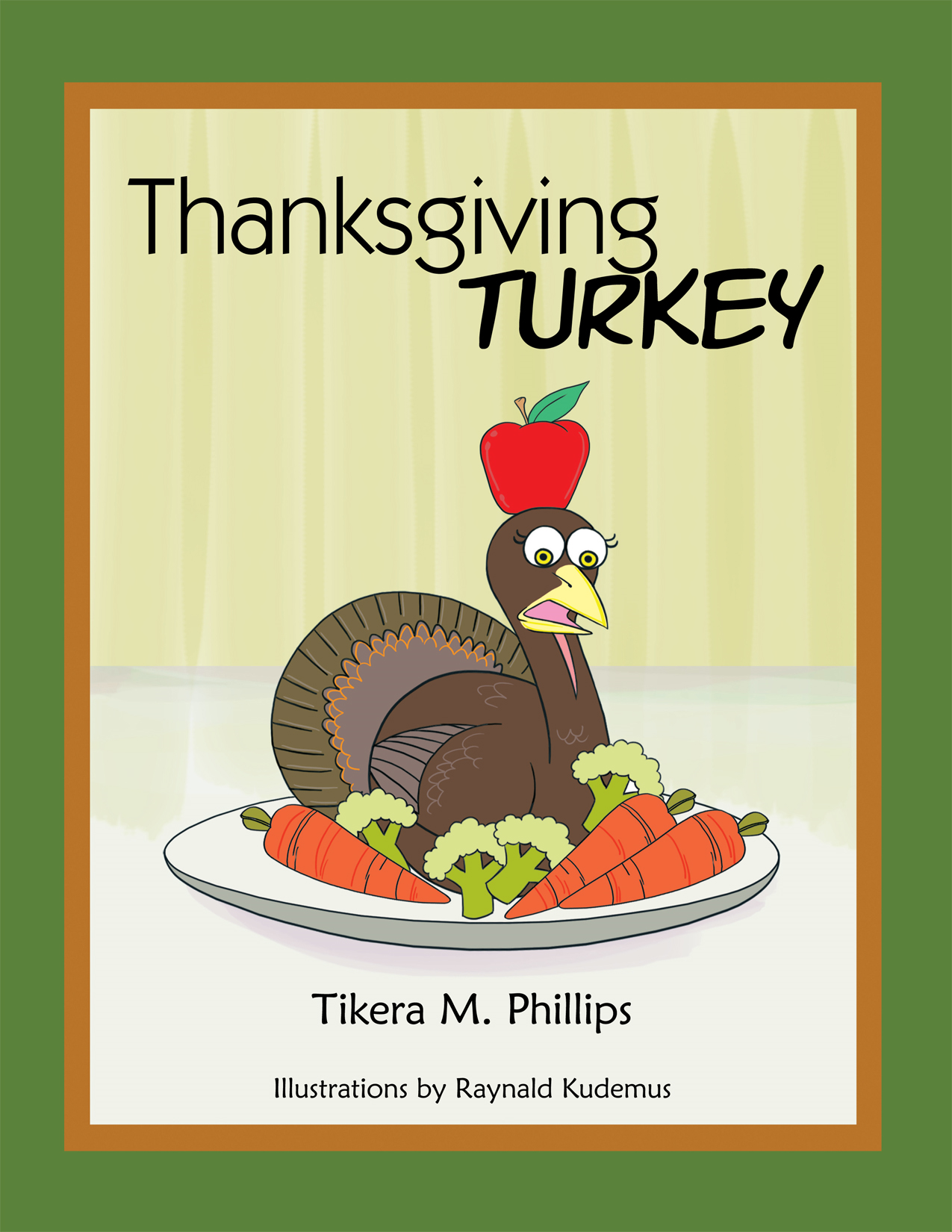 Thanksgiving Turkey By: Tikera M. Phillips