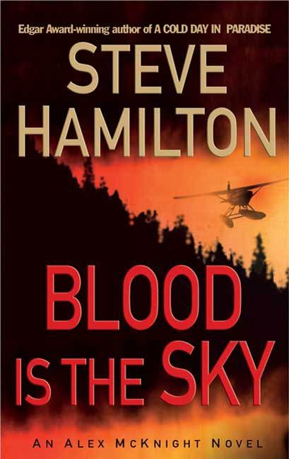 Blood Is the Sky By: Steve Hamilton