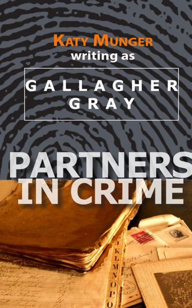 Partners In Crime By: Katy Munger