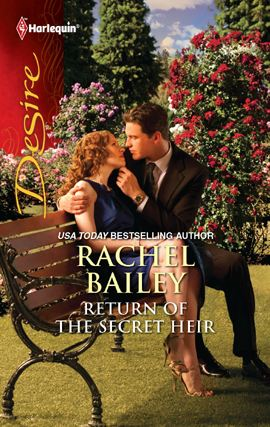 Return of the Secret Heir By: Rachel Bailey