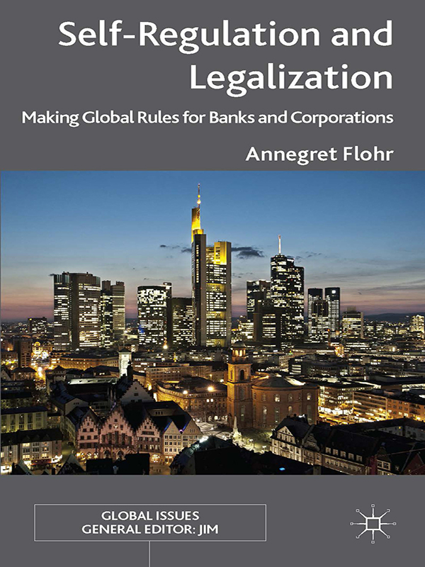 Self-Regulation and Legalization Making Global Rules for Banks and Corporations