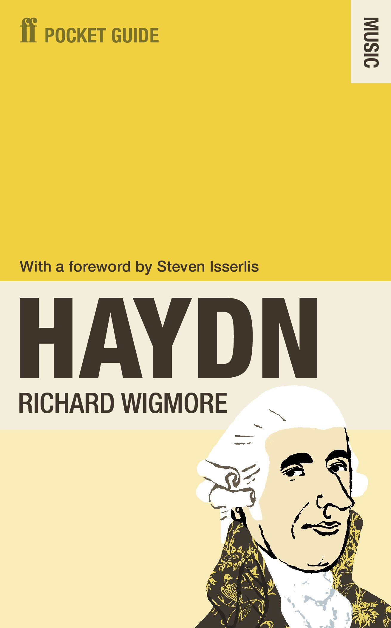 The Faber Pocket Guide to Haydn By: Richard Wigmore