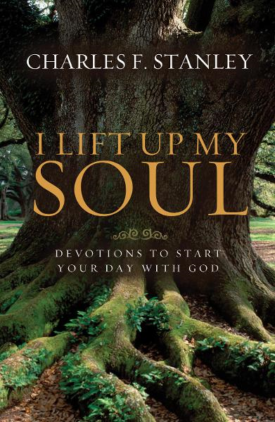 I Lift Up My Soul By: Charles Stanley