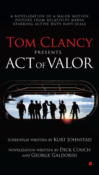 Tom Clancy Presents: Act of Valor By: Dick Couch,George Galdorisi