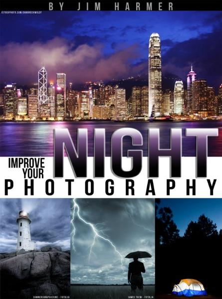 Improve Your Night Photography By: Jim Harmer